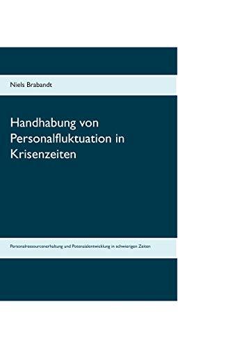 Handhabung von Personalfluktuation in Krisenzeiten: Personalressourcenerhaltung und...