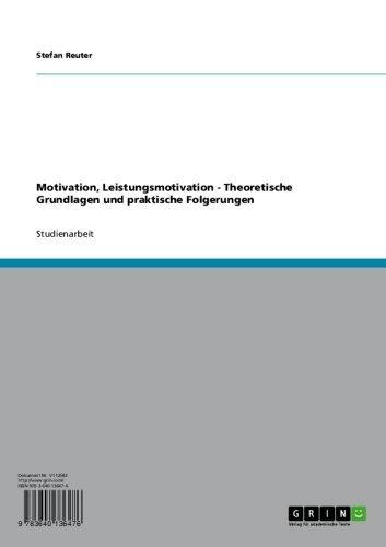 Motivation, Leistungsmotivation - Theoretische Grundlagen und praktische Folgerungen