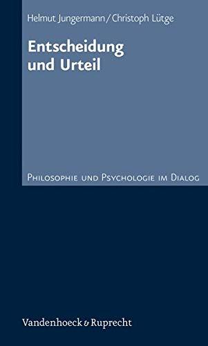 Entscheidung und Urteil: Philosophie und Psychologie im Dialog 8