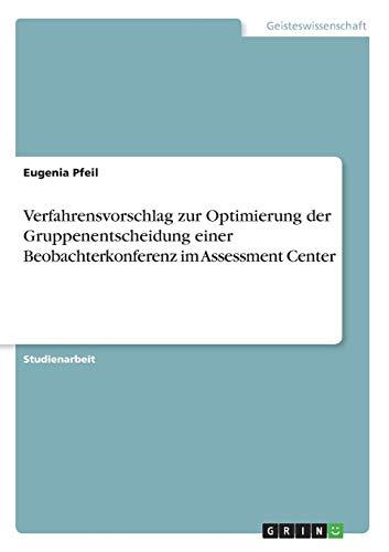 Verfahrensvorschlag zur Optimierung der Gruppenentscheidung einer Beobachterkonferenz im...