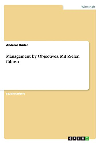Management by Objectives. Mit Zielen führen