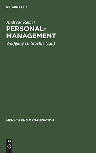 Personalmanagement: Mitarbeiterorientierte Organisation und Führung von Unternehmungen...