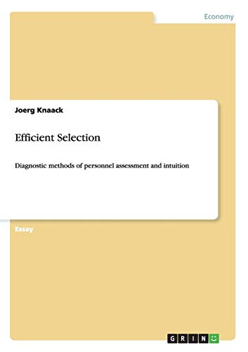 Efficient Selection: Diagnostic methods of personnel assessment and intuition