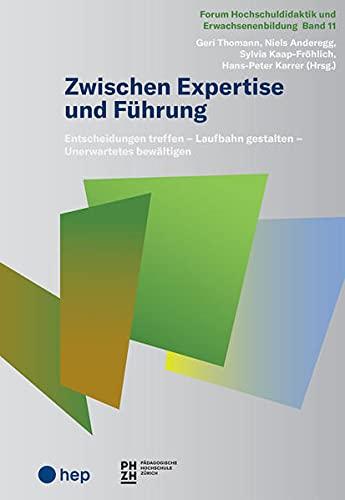 Zwischen Expertise und Führung: Entscheidungen treffen - Laufbahn gestalten -...