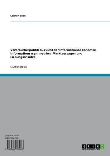 Verbraucherpolitik aus Sicht der Informationsö̈konomik: Informationsasymmetrien,...