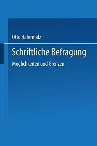 Schriftliche Befragung - Möglichkeiten und Grenzen: Moglichkeiten Und Grenzen...
