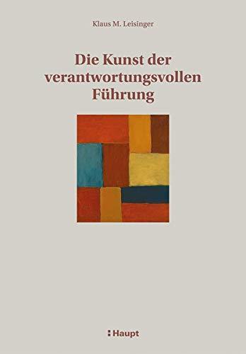 Die Kunst der verantwortungsvollen Führung: Vertrauen schaffendes Management im...