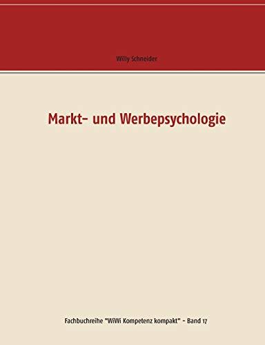 Markt- und Werbepsychologie (Fachbuchreihe 'WiWi Kompetenz kompakt')