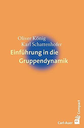 Einführung in die Gruppendynamik (Carl-Auer Compact)