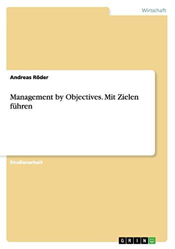 Management by Objectives. Mit Zielen führen