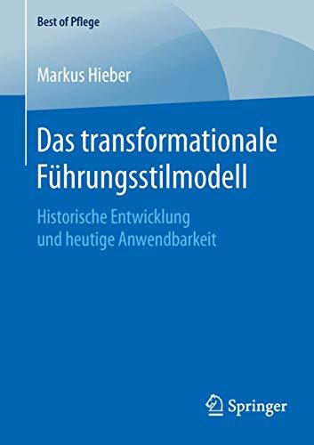 Das transformationale Führungsstilmodell: Historische Entwicklung und heutige...