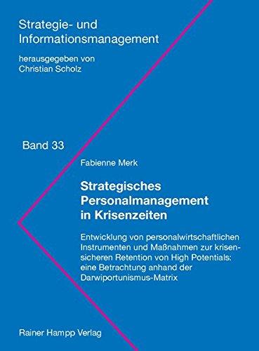 Strategisches Personalmanagement in Krisenzeiten: Entwicklung von personalwirtschaftlichen...