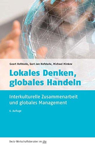 Lokales Denken, globales Handeln: Interkulturelle Zusammenarbeit und globales Management...