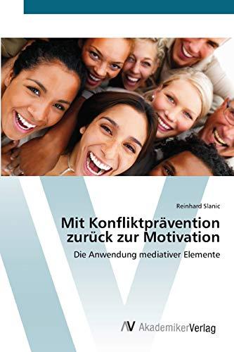 Mit Konfliktprävention zurück zur Motivation: Die Anwendung mediativer Elemente