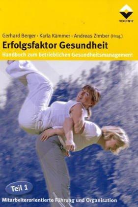 Erfolgsfaktor Gesundheit - Handbuch zum betrieblichen Gesundheitsmanagement:...