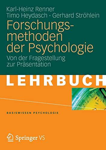 Forschungsmethoden der Psychologie: Von der Fragestellung zur Präsentation (Basiswissen...