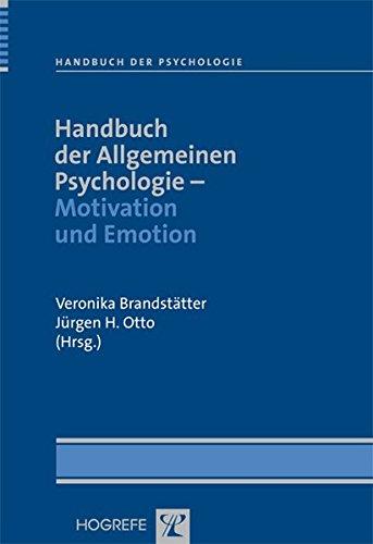 Handbuch der Allgemeinen Psychologie – Motivation und Emotion (Handbuch der Psychologie)