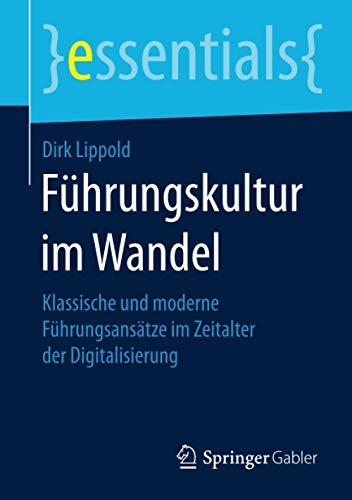 Führungskultur im Wandel: Klassische und moderne Führungsansätze im Zeitalter der...
