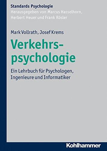 Verkehrspsychologie: Ein Lehrbuch für Psychologen, Ingenieure und Informatiker...