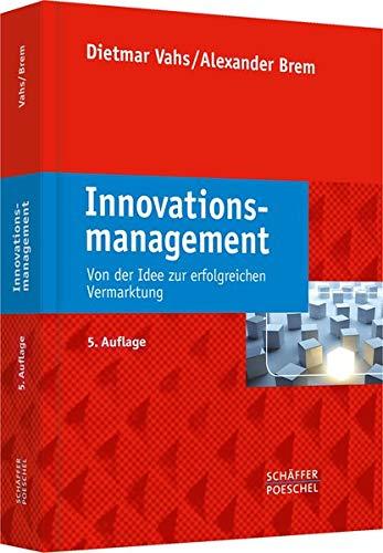 Innovationsmanagement: Von der Idee zur erfolgreichen Vermarktung