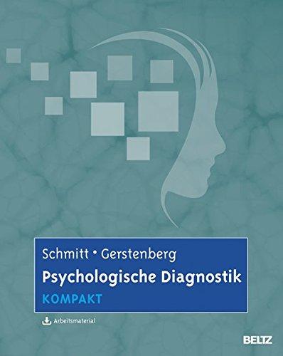 Psychologische Diagnostik kompakt: Mit Online-Materialien (Lehrbuch kompakt)
