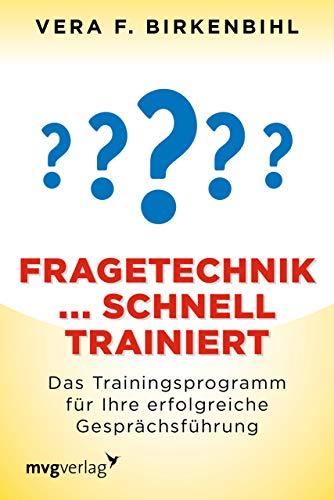 Fragetechnik schnell trainiert: Das Trainingsprogramm für Ihre erfolgreiche...