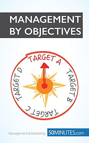 Management by Objectives: Get the best out of your employees: The key to motivating...