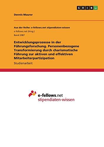 Entwicklungsprozesse in der Führungsforschung. Personenbezogene Transformierung durch...