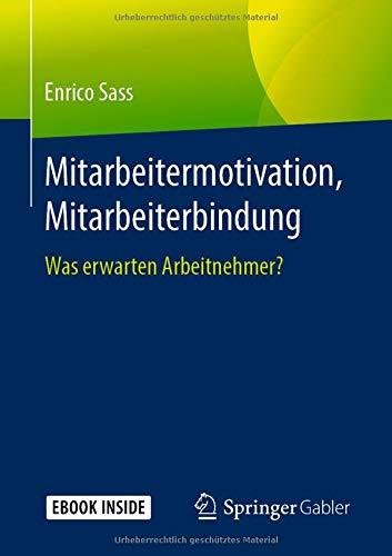 Mitarbeitermotivation, Mitarbeiterbindung: Was erwarten Arbeitnehmer?