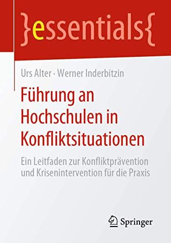 Führung an Hochschulen in Konfliktsituationen: Ein Leitfaden zur Konfliktprävention und...