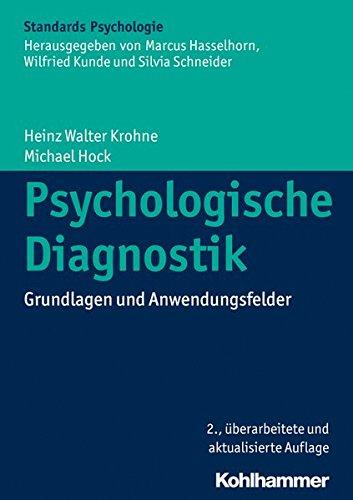 Psychologische Diagnostik: Grundlagen und Anwendungsfelder (Kohlhammer Standards...