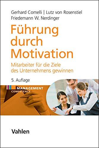 Führung durch Motivation: Mitarbeiter für die Ziele des Unternehmens gewinnen