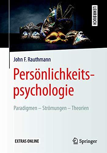 Persönlichkeitspsychologie: Paradigmen – Strömungen – Theorien (Springer-Lehrbuch)