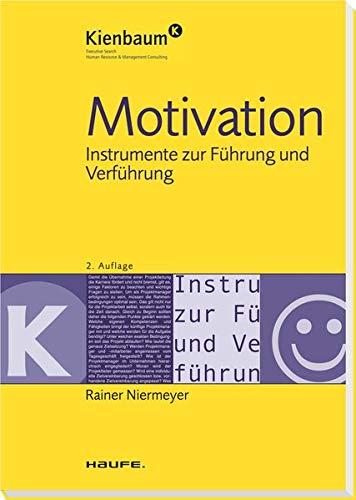 Motivation: Instrumente zur Führung und Verführung (Kienbaum bei Haufe)