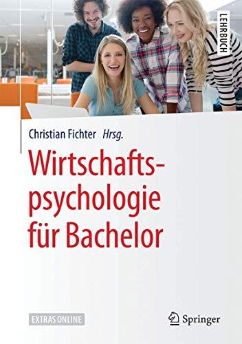 Wirtschaftspsychologie für Bachelor (Springer-Lehrbuch)