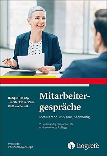 Mitarbeitergespräche: Motivierend, wirksam, nachhaltig (Praxis der Personalpsychologie)
