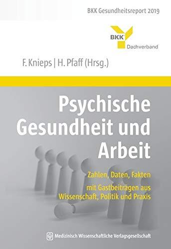 Psychische Gesundheit und Arbeit: Zahlen, Daten, Fakten – mit Gastbeiträgen aus...