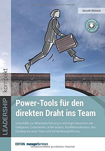 Power-Tools für den direkten Draht ins Team: Soforthilfe zur Mitarbeiterführung in...