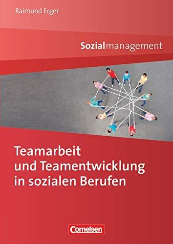 Sozialmanagement: Teamarbeit und Teamentwicklung in sozialen Berufen