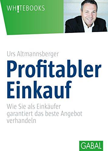 Profitabler Einkauf: Wie Sie als Einkäufer garantiert das beste Angebot verhandeln...