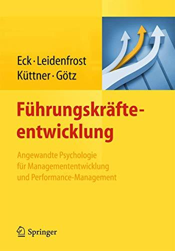 Führungskräfteentwicklung: Angewandte Psychologie für Managemententwicklung und...