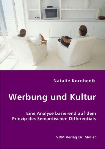 Werbung und Kultur: Eine Analyse basierend auf dem Prinzip des Semantischen Differentials