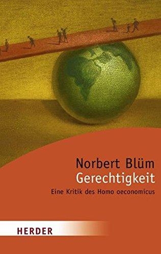 Gerechtigkeit: Eine Kritik des Homo oeconomicus (Herder Spektrum)