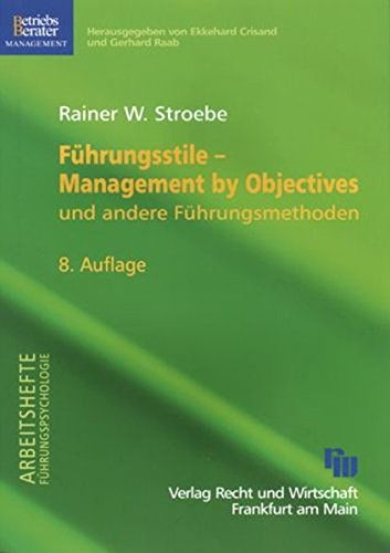Führungsstile - Management by Objectives: Und andere Führungsmethoden (Arbeitshefte...