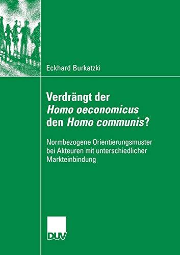 Verdrängt der Homo Oeconomicus den Homo Communis?: Normbezogene Orientierungsmuster bei...