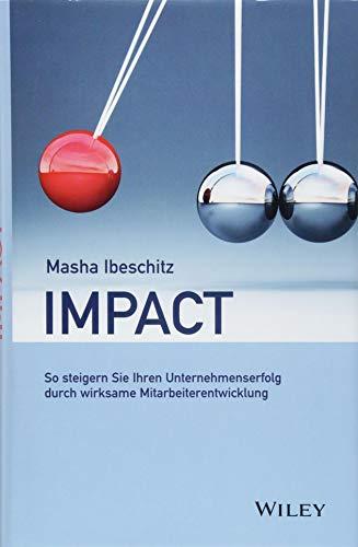 Impact: So steigern Sie Ihren Unternehmenserfolg durch wirksame Mitarbeiterentwicklung