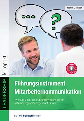 Führungsinstrument Mitarbeiterkommunikation (Edition managerSeminare)
