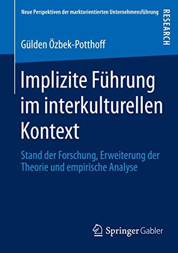 Implizite Führung im interkulturellen Kontext: Stand der Forschung, Erweiterung der...