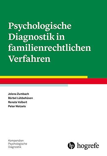 Psychologische Diagnostik in familienrechtlichen Verfahren (Kompendien Psychologische...