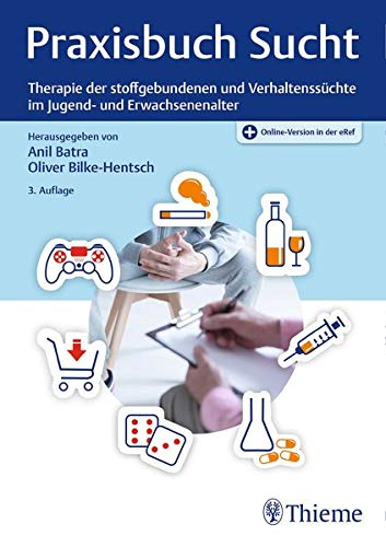 Praxisbuch Sucht: Therapie der stoffgebundenen und Verhaltenssüchte im Jugend- und...